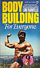 Body Building For Everyone by Lou Ravelle