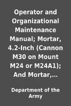 Operator and Organizational Maintenance…