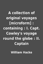 A collection of original voyages [microform]…
