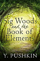 Sig Woods and the Book of Elements by Y.…
