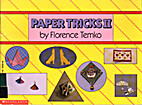 Paper Tricks II by Florence Temko