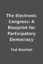 The Electronic Congress: A Blueprint for…