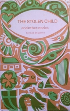 The Stolen Child: and other stories by…