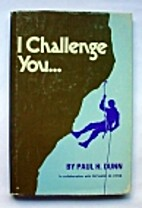I challenge you by Paul H. Dunn