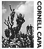 Cornell Capa: Photographs by Cornell Capa