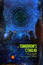 Tomorrow's Cthulhu: Stories at the Dawn of…