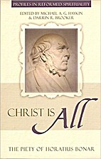 Christ is All: The Piety of Horatius Bonar…