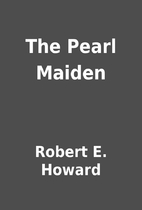 The Pearl Maiden by Robert E. Howard