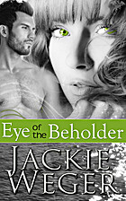 Eye of the Beholder by Jackie Weger