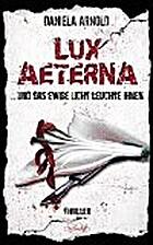 Lux Aeterna ... und das ewige Licht leuchte…