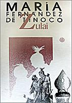Zulai by María Fernandez de Tinoco