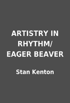 ARTISTRY IN RHYTHM/EAGER BEAVER by Stan…