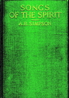 Songs of the Spirit by A. B. Simpson