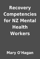 Recovery Competencies for NZ Mental Health…
