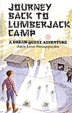 Journey Back to Lumberjack Camp by Janie…