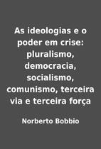 As ideologias e o poder em crise:…