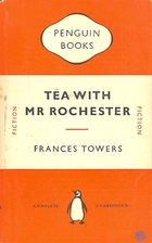 Tea with Mr. Rochester by Frances Towers
