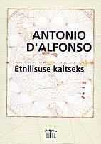 Etnilisuse kaitseks by Antonio D'Alfonso