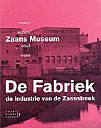 De Fabriek, de industrie van de Zaanstreek…