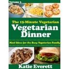 Vegetarian Dinner (The 15-Minute Vegetarian)…