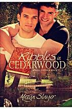 Ripples in Cedarwood by Megan Slayer