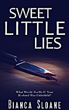 Sweet Little Lies by Bianca Sloane