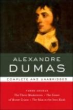 Alexandre Dumas: Three Novels: Complete and…