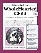 The whole hearted child: Home education…