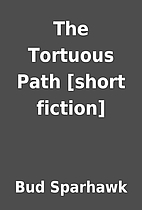 The Tortuous Path [short fiction] by Bud…