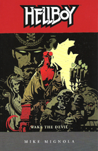 Hellboy: Wake the Devil by Mike Mignola