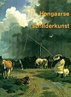 Hongaarse Schilderkunst 1860-1910 (Dutch…
