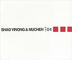 Shao Yinong & Muchen by Shao Yinong & Muchen