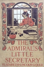 The Admiral's Little Secretary by Elizabeth…