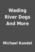 Wading River Dogs And More by Michael Kandel