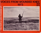Voices from Wounded Knee, 1973. In the Words…