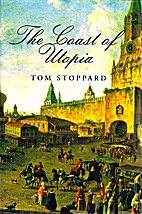 The Coast of Utopia: Voyage, Shipwreck,…