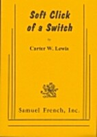 Soft Click of a Switch by Carter W. Lewis