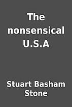 The nonsensical U.S.A by Stuart Basham Stone