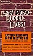 Christ is Dead - Buddha Lives! Eastern…