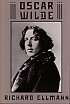 Oscar Wilde by Richard Ellmann