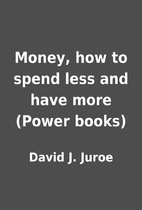Money, how to spend less and have more…