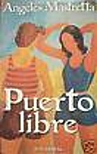 Puerto libre by Angeles Mastretta
