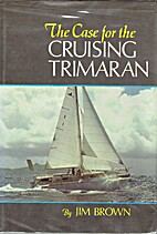The Case for the Cruising Trimaran by Jim…