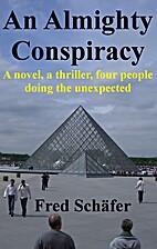 An Almighty Conspiracy - A novel, a…