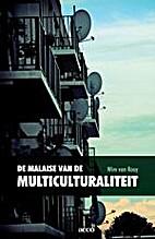 De malaise van de multiculturaliteit by Wim…