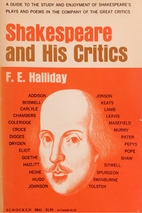 Shakespeare and his critics by F. E.…
