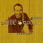Spade Cooley - Spadella! The Essential Spade…