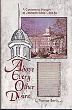 Above Every Other Desire: A Centennial…