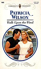 Walk Upon the Wind by Patricia Wilson