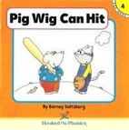 Pig Wig Can Hit (Hooked on Phonics, Book 4)…